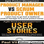 Agile Product Management: Product Manager vs Scrum Product Owner & User Stories 21 Tips |  Paul Vii