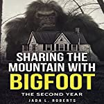 Sharing the Mountain with Bigfoot: The Second Year | Jada L. Roberts