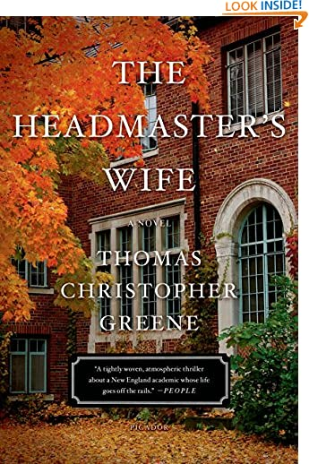 The Headmaster's Wife: A Novel by Thomas Christopher Greene