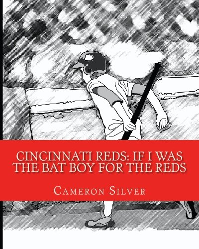 Download Cincinnati Reds: If I was the Bat Boy for the Reds pdf