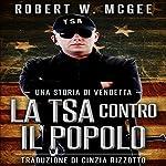 La TSA contro il popolo | Robert W. McGee