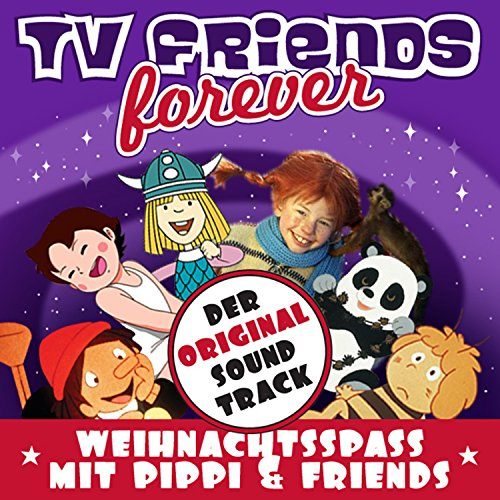 Weihnachtsspass Mit Pippi & Friends - Original Soundtrack, TV Friends Forever (Weihnachten, Christmas, Heidi, Pippi Langstrumpf, Nils Holgersson, Wickie, Biene Maja, Pinocchio, Alice Im Wunderland, Tom & Jerry)