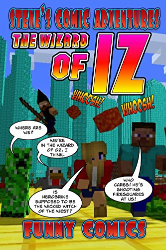 The Wizard Of IZ (Steve's Comic Adventures Book 2)