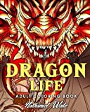 Adult Coloring Book: Dragon Life: Dragons and Dragon Masters in Fantasy Realms 35+