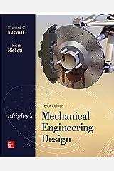 Shigley's Mechanical Engineering Design (McGraw-Hill Series in Mechanical Engineering) Hardcover