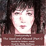Dostoyevsky's The Used and Abused (Part One) | Robert Armin