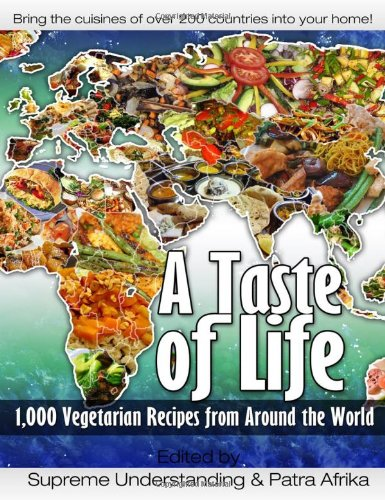 A Taste of Life: 1,000 Vegetarian Recipes from Around the World (1000 Vegetarian Recipes From Around The World)