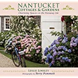 Nantucket Cottages and Gardens: Charming Spaces on the Faraway Isle