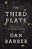 The Third Plate, Dan Barber, 1594204071