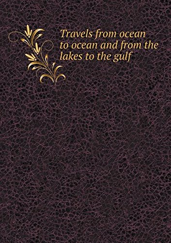 Travels from ocean to ocean and from the lakes to the gulf pdf epub