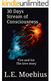 Fire and Ice: A Love Story: 30 Days Stream of Consciousness