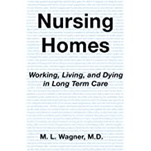 Nursing Homes: Working, Living, and Dying in Long Term Care