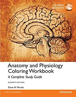 Anatomy And Physiology Coloring Workbook A Complete Study Guide Global Edition Law Express