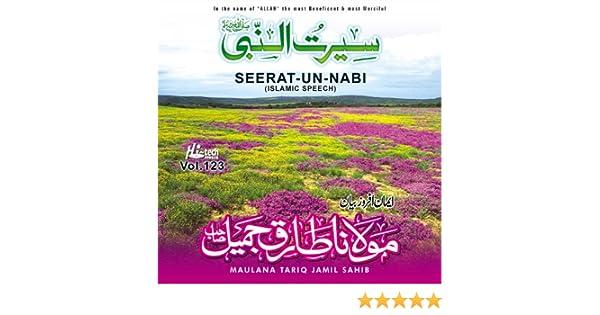 Seerat-un-Nabi Vol  123 - Islamic Speech by Maulana Tariq Jamil