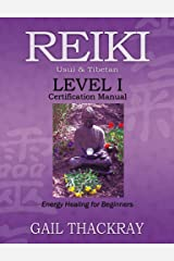 Reiki Level I Certification Manual Usui & Tibetan: Energy Healing for Beginners Kindle Edition