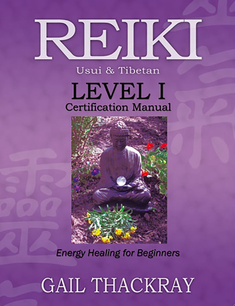 Reiki Level I Certification Manual Usui And Tibetan  Energy Healing For Beginners  English Edition
