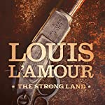 The Strong Land: A Western Sextet | Louis L'Amour,Jon Tuska - editor