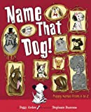 Name That Dog!, Peggy Archer, 0803733224