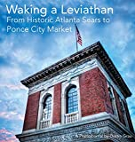 Waking a Leviathan: From Historic Atlanta Sears to Ponce City Market