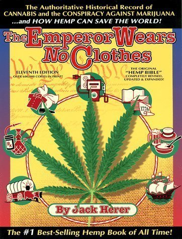 The Emperor Wears No Clothes: The Authoritative Historical Record of Cannabis and the Conspiracy Against Marijuana by Jack Herer 12th (twelfth) Edition (11/1/2010)