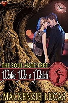 Make Me a Match (The Soul Mate Tree Book 5) by [Lucas, Mackenzie]