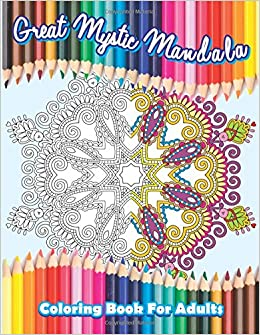 Great Mystic Mandala Coloring Book For Adults Volume 44 Beautiful Patterns Designs Adult Books Amazoncouk Lilt Kids