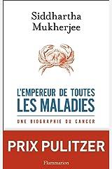 L'Empereur de toutes les maladies: Une biographie du cancer (Documents, témoignages et essais d'actualité) (French Edition) Paperback