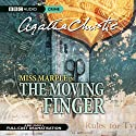The Moving Finger (Dramatised) Radio/TV von Agatha Christie Gesprochen von: June Whitfield