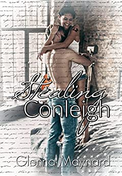 Stealing Conleigh : Part 2  (Stealing Love ) by [Maynard, Glenna]