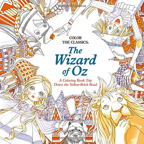 Amazon com color the classics the wizard of oz a coloring book trip down the yellow brick road 9781626923942 jae eun lee books