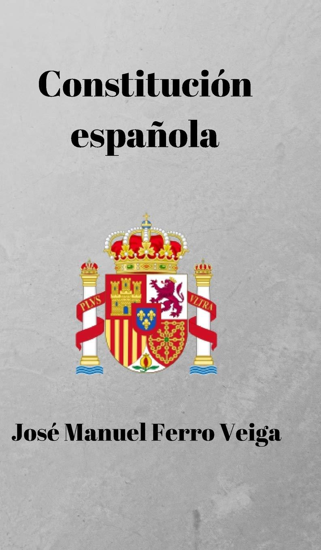 Constitución española: Amazon.es: Veiga, Jose Manuel Ferro: Libros