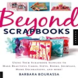 Beyond Scrapbooks, Barbara Bourassa, 1592532292