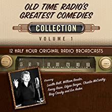 Old Time Radio's Greatest Comedies, Collection 1 Audiobook by  Black Eye Entertainment Narrated by  full cast