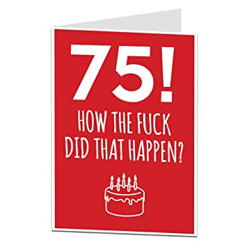 Funny 75th Birthday Card For Men Women Other Ages Available Amazoncouk Office Products