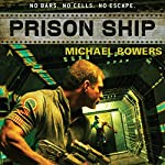 Prison Ship | Michael Bowers