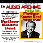 'Father Knows Best': A Thanksgiving 1953 Episode |  Audio Archive