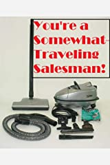 You're a Somewhat-Traveling Salesman (Crouching Schuyler, Hidden Dragon) Kindle Edition