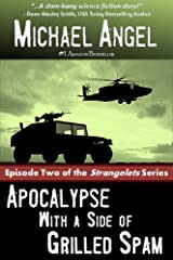 Apocalypse with a Side of Grilled Spam - Episode Two (The Strangelets Series Book 2) Kindle Edition