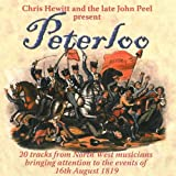 Late John Peel & Chris Hewitt Present: Peterloo