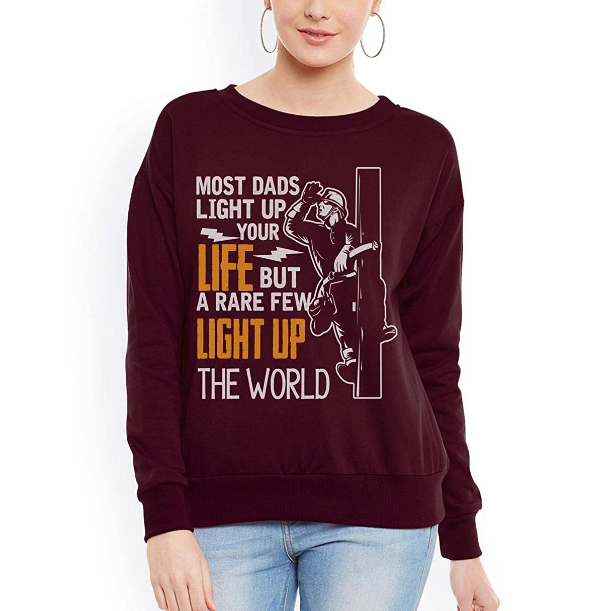 tee Most dads Light up Your Life but a Rare Few Light up The World Women Sweatshirt