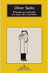 El hombre que confundió a su mujer con un sombrero (Compactos nº 482) (Spanish Edition) Kindle Edition