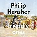The Friendly Ones Hörbuch von Philip Hensher Gesprochen von: Chetan Pathak