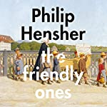 The Friendly Ones | Philip Hensher