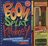img - for Boom! Splat! Kablooey!: Safe Science That's a Real Blast (Klutz) book / textbook / text book