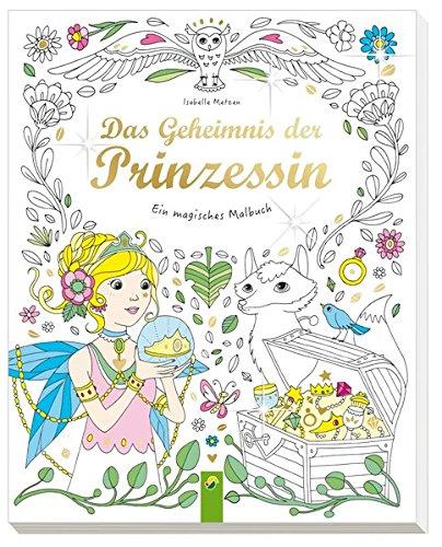 Das Geheimnis der Prinzessin: Ein magisches Malbuch
