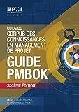 Guide Du Corpus Des Connaissances En Management De Projet: Guide Pmbok