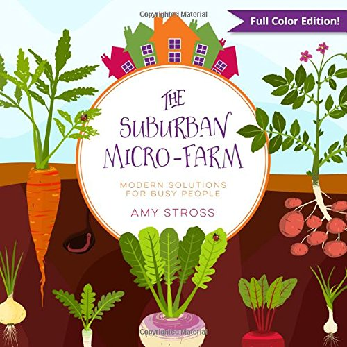 - The Suburban Micro-Farm: Modern Solutions for Busy People