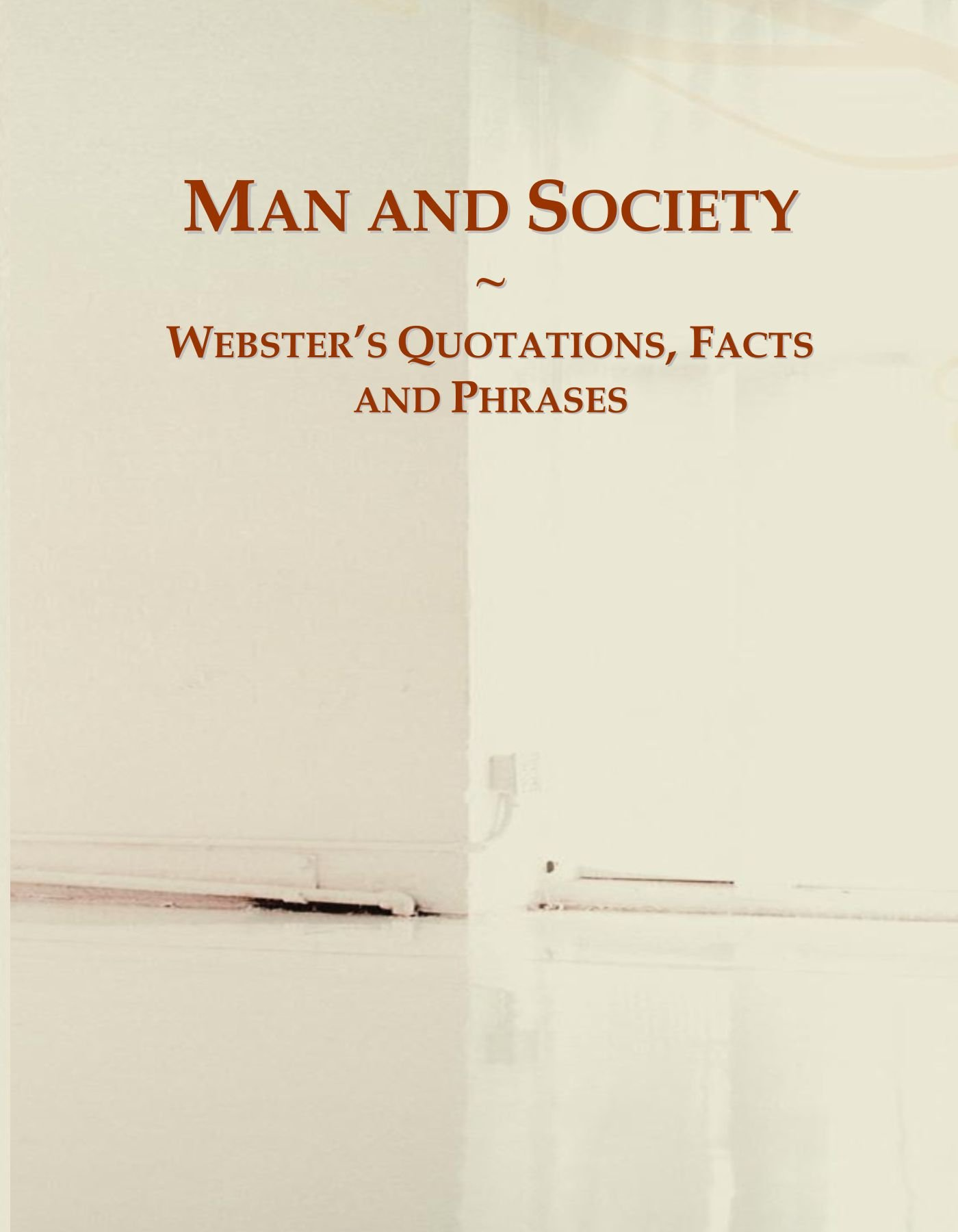 Read Online Man and Society: Webster's Quotations, Facts and Phrases PDF