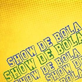 Amazon.com: Show De Bola (Um Ritmo Só) [feat. Alexandre Rosa Moreno