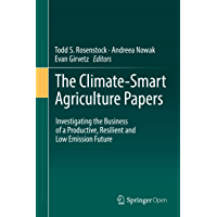 The Climate-Smart Agriculture Papers: Investigating the Business of a Productive, Resilient and Low Emission Future (English Edition)